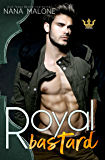 Royal Bastard (Royals Undone Book 1)