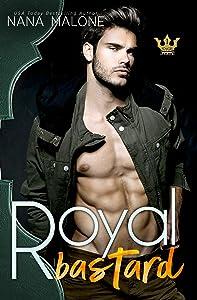 Royal Bastard (Royals Undone Book 1)