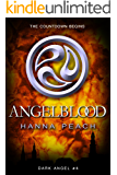 Angelblood: A Young Adult Fantasy (Dark Angel Saga Book 4)