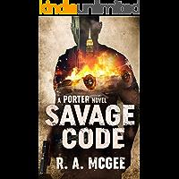 Savage Code: A Porter Novel (The Porter Series Book 4)