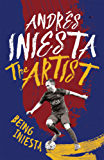 The Artist: Being Iniesta (English Edition)