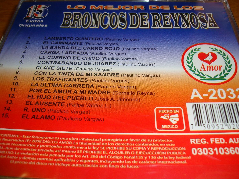 LOS BRONCOS DE REYNOSA - Los Broncos De Reynosa 15 Exitos - Amazon.com Music