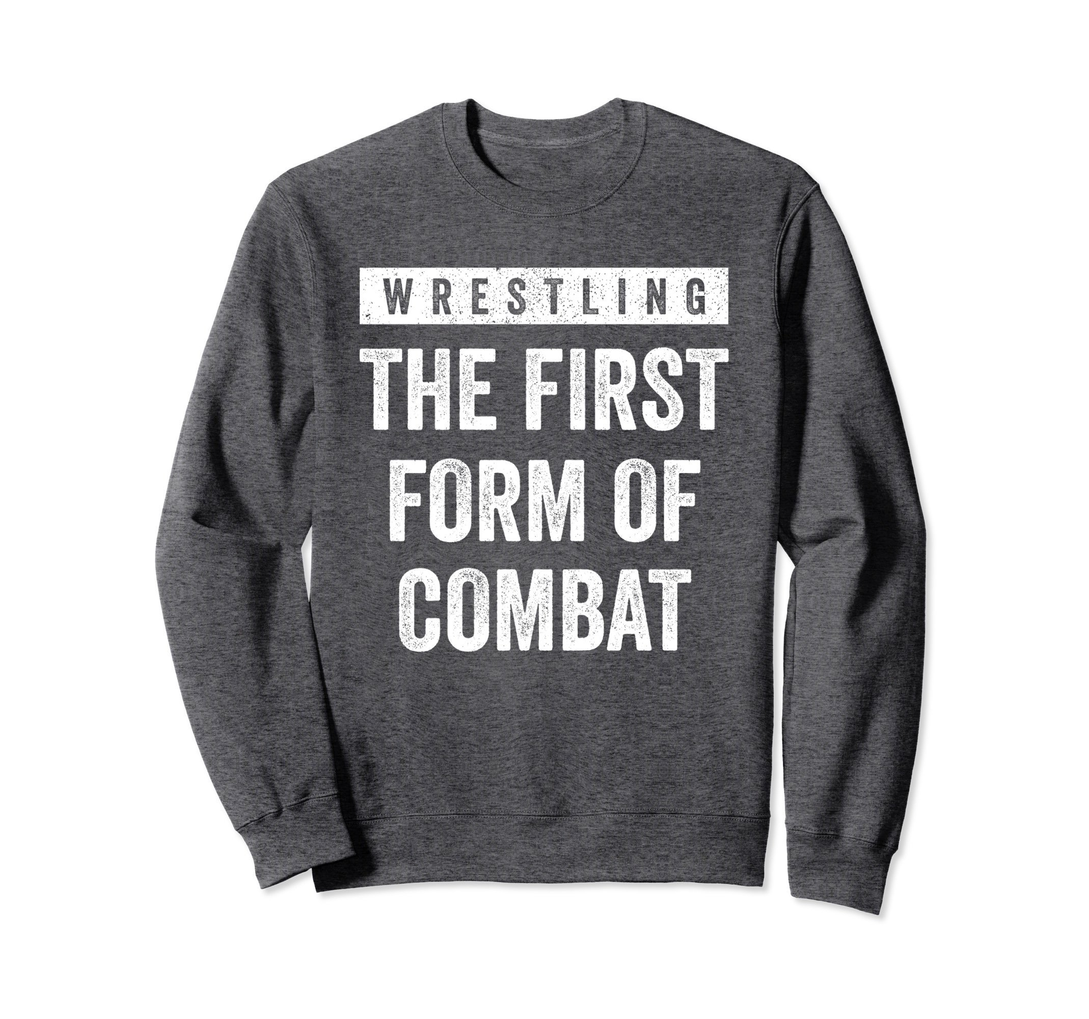 Unisex Wrestling First Form of Combat Sweatshirt for Wrestlers Large Dark Heather by Wrestling Shirts and Wrestling Shoes