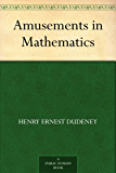 Amusements in Mathematics (English Edition)