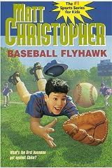 Baseball Flyhawk (Matt Christopher Sports Classics) Kindle Edition