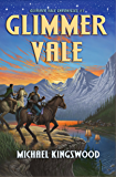 Glimmer Vale (Glimmer Vale Chronicles Book 1)