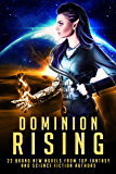 Dominion Rising: 22 Brand New Novels from Top Fantasy and Science Fiction Authors