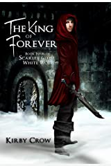 The King of Forever: Book Four of Scarlet and the White Wolf Kindle Edition