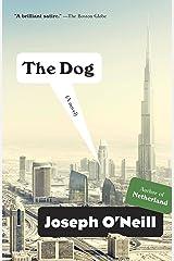 The Dog: A Novel Kindle Edition