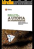 A utopia da modernidade: Ouro Preto, Belo Horizonte, Brasília