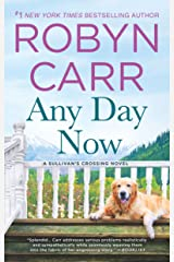 Any Day Now: A Novel (Sullivan's Crossing Book 2) Kindle Edition