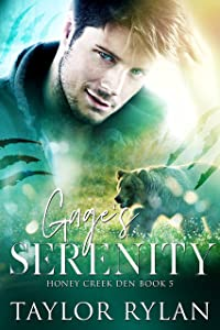 Gage's Serenity: Honey Creek Den Book 5