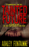 Tainted Future (The Rememdium Series Book 3)