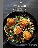 Food52 Dynamite Chicken: 60 Never-Boring Recipes for Your Favorite Bird [A Cookbook]