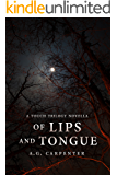 Of Lips and Tongue: A Touch Trilogy Novella (The Touch Trilogy Book 1)