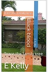 Black blood: Trace the family tree Kindle Edition