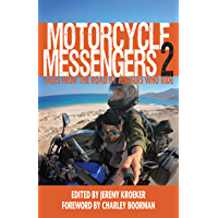 Motorcycle Messengers 2: Tales from the Road by Writers who Ride (English Edition)