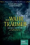 Der Wahrträumer: Fantasy Roman (Magus Magellans Gezeitenwelt 1)