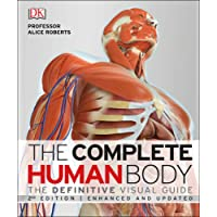 The Complete Human Body: The Definitive Visual Guide