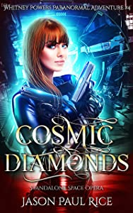 Cosmic Diamonds (Whitney Powers Paranormal Adventures Book 4)