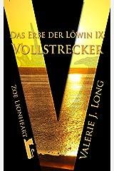 Das Erbe der Löwin IX: Vollstrecker (Zoe Lionheart 19) (German Edition)