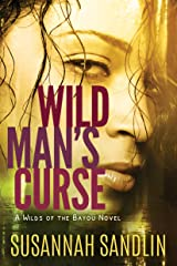 Wild Man's Curse (Wilds of the Bayou Book 1) Kindle Edition