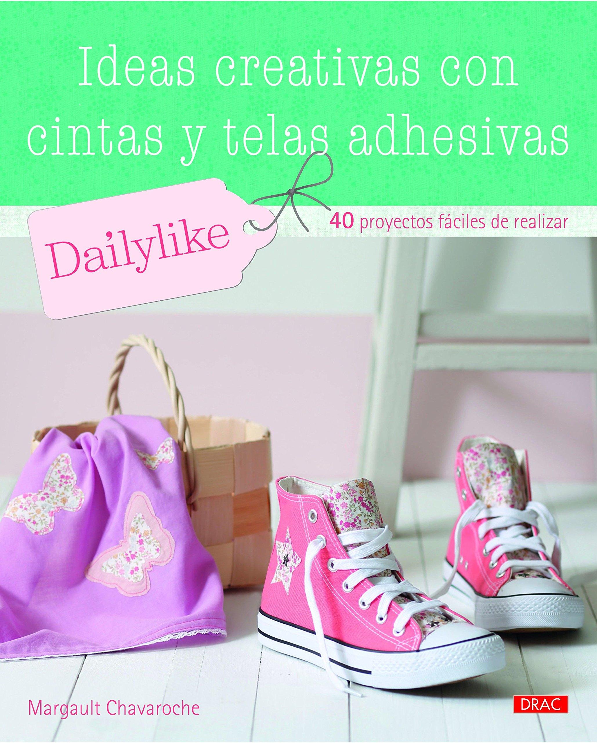 Ideas creativas con cintas y telas adhesivas (Spanish) Paperback – 2015