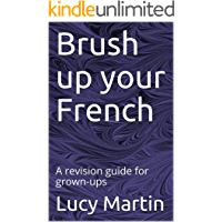 Brush up your French: A revision guide for grown-ups