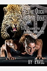 The Quick and the Dead: Total Training for the Advanced Minimalist Kindle Edition