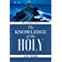 The Attributes of God: Knowledge of the HOLY (Original Edition)