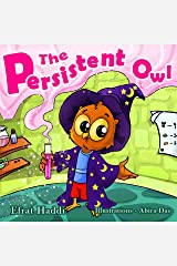 The Persistent Owl: Learn the important value of persistence!