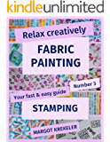 Relax creatively - Fabric painting - Your fast & easy guide number 3 - Stamping