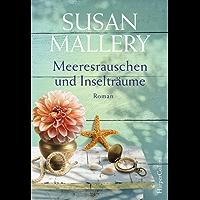 Meeresrauschen und Inselträume: Neuerscheinung der Bestseller-Autorin (Blackberry Island 3)