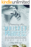 Becoming the Whiskey Princess (Taking Risks Book 2)