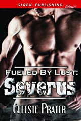 Fueled by Lust: Severus (Siren Publishing Classic)