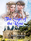 The Sign of the Rose: A Medieval Romance