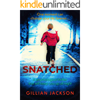Snatched: A psychological thriller that will keep you up all night