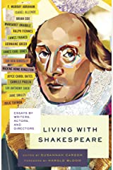 Living with Shakespeare: Essays by Writers, Actors, and Directors Kindle Edition