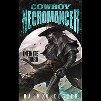 Cowboy Necromancer 2: Infinite Dark: (A Post-Apocalyptic LitRPG/GameLit Adventure)