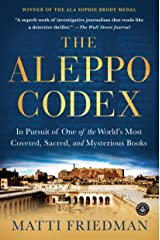 The Aleppo Codex: In Pursuit of One of the World's Most Coveted, Sacred, and Mysterious Books Kindle Edition