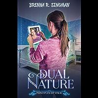 Dual Nature (Principles of Magic Book 1) (English Edition)