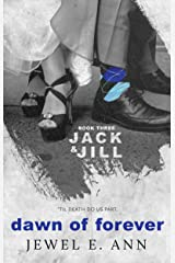 Dawn of Forever (Jack & Jill Series Book 3) Kindle Edition