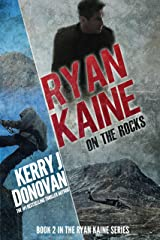 Ryan Kaine: On the Rocks: Book Two in the Ryan Kaine action thriller series Kindle Edition