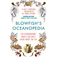 Blowfish's Oceanopedia: 291 Extraordinary Things You Didn't Know About the Sea (English Edition)