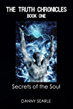 The Truth Chronicles Book 1: Secrets of the Soul