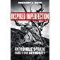 Inspired Imperfection: How the Bible's Problems Enhance Its Divine Authority (English Edition)