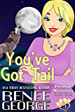You've Got Tail: A Paranormal Romantic Comedy (Peculiar Mystery Book 1)