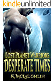 Desperate Times (Lost Planet Warriors Book 1)