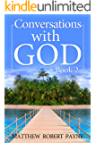 Conversations with God Book 2: Let's get real!