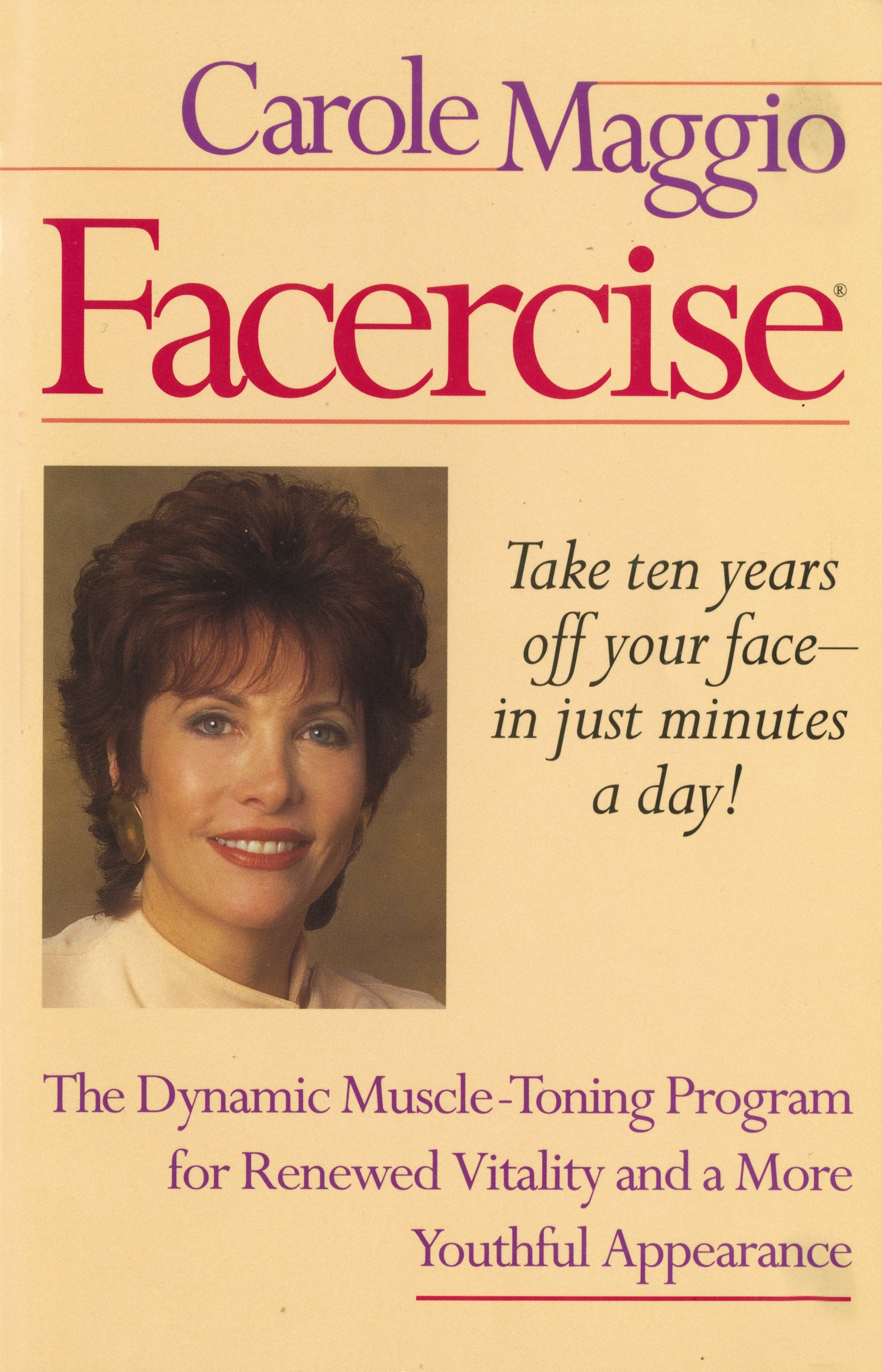Facercise: The Dynamic Muscle-toning Program for Renewed ...